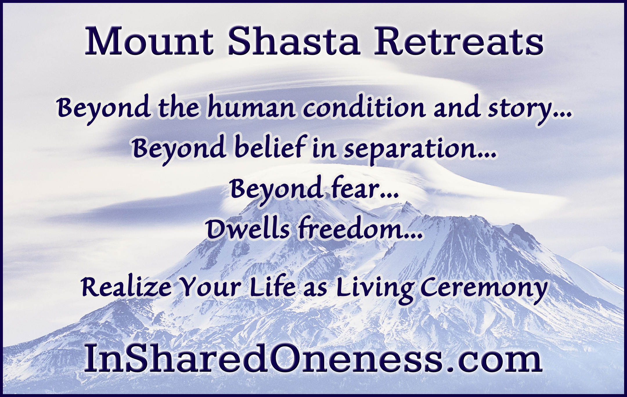 Mount Shasta Retreats by In Shared Oneness